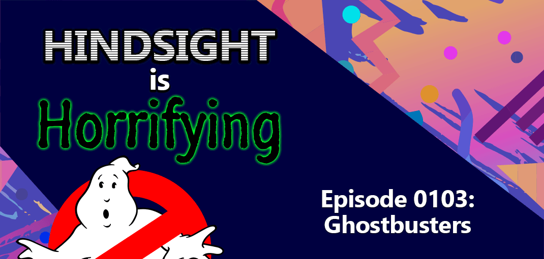Ghostbusters on Hindsight is Horrifying